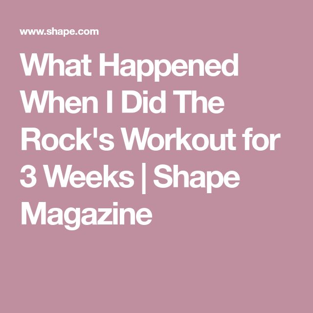 What Happened When I Did The Rock's Workout for 3 Weeks | Shape Magazine