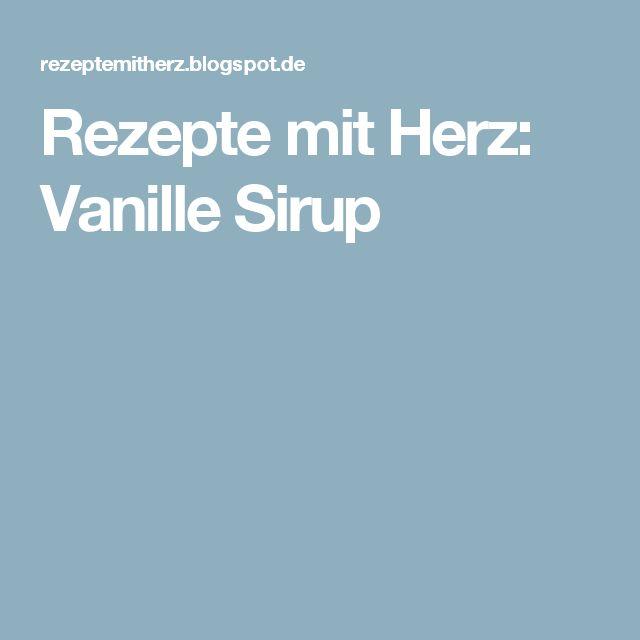 Rezepte mit Herz: Vanille Sirup