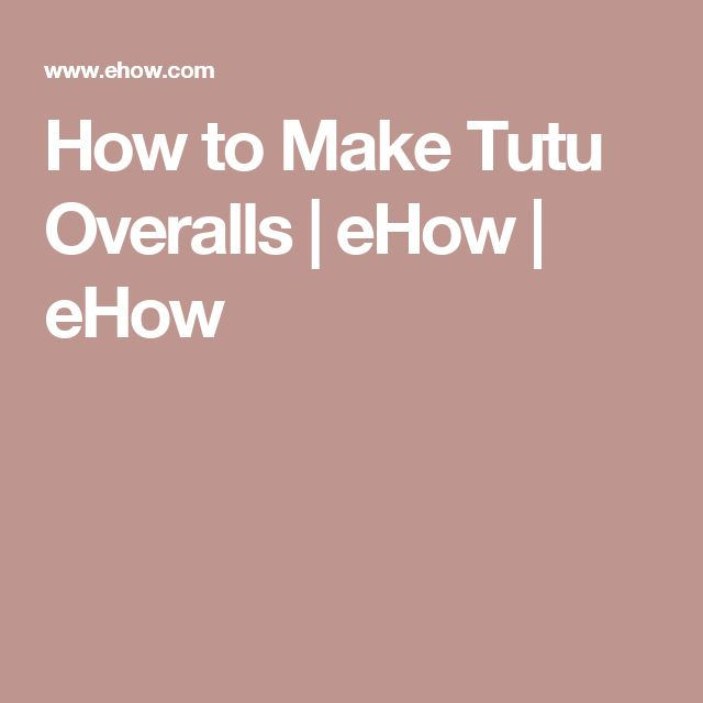 How to Make Tutu Overalls | eHow | eHow