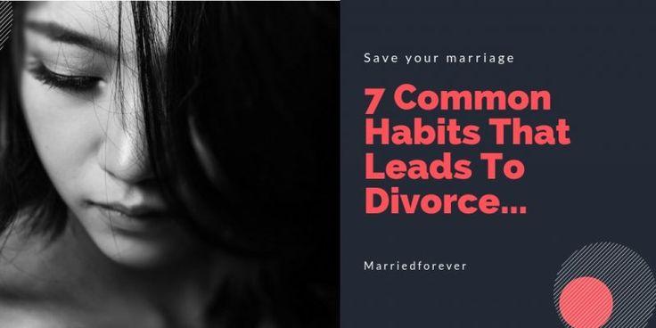 7 common habits that lead to divorce