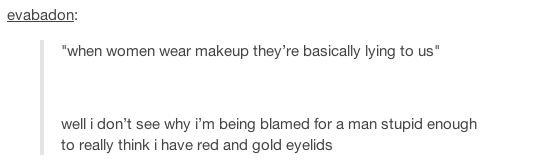 On unrealistic beauty standards: | The 19 Realest Tumblr Posts About Misogyny
