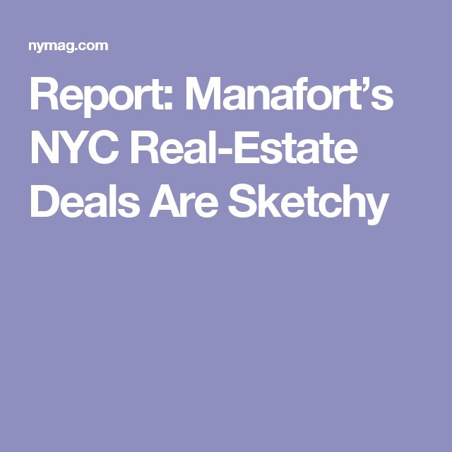 Report: Manafort's NYC Real-Estate Deals Are Sketchy
