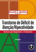 Transtorno de Déficit de Atenção/Hiperatividade - 3.ed.