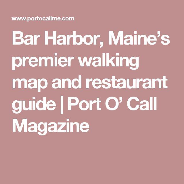 Bar Harbor, Maine's premier walking map and restaurant guide  |  Port O' Call Magazine
