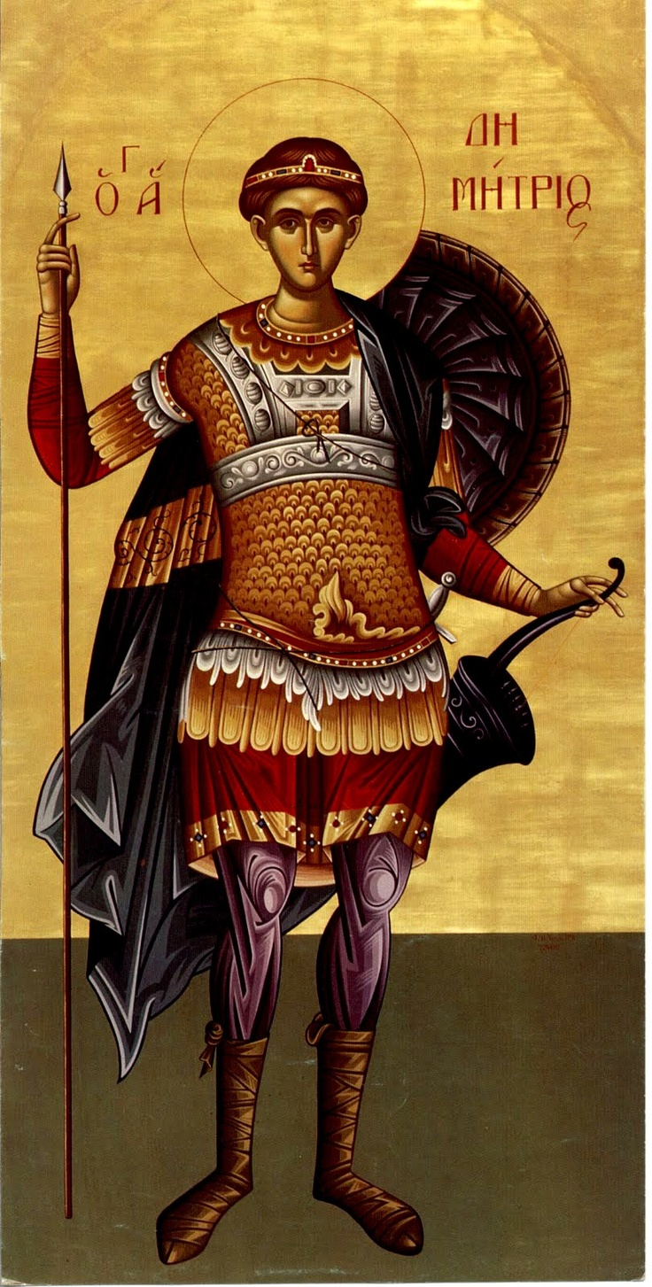 St. Demetrios the Great Martyr and Myrrhstreamer - Chronia Polla to all the Dimitris and Dimitras