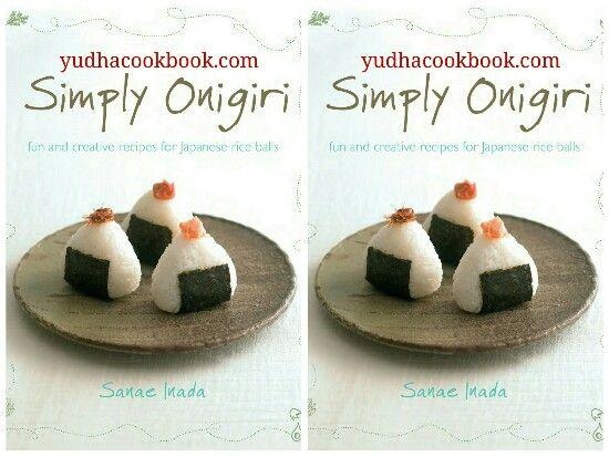 SIMPLY ONIGIRI : Fun and Creative Recipes for Japanese Rice Balls
