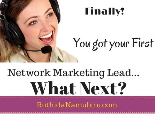 Are You Wondering How to handle your network marketing leads?.....Your Questions Are Answered Here... --> http://ruthidanamubiru.com/network-marketing-lead-what-should-i-do/