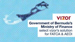 Vizor Software's Solution for FATCA & AEOI Selected by the Government of Bermuda, Ministry of Finance Treaty Unit