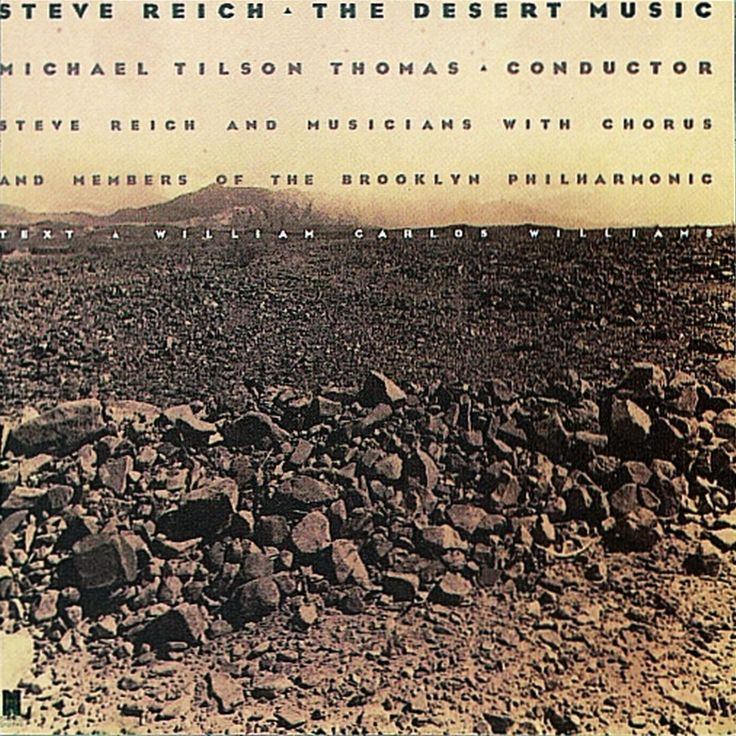 "Steve Reich / Michael Tilson Thomas ""Steve Reich: The Desert Music"" 1985"
