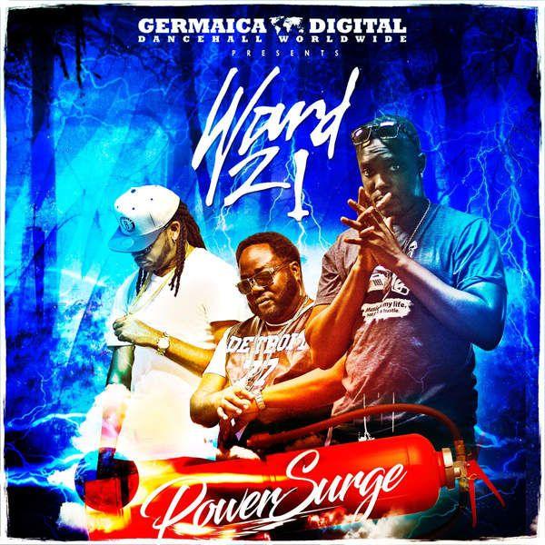 Ward 21 - Power Surge (EP Release)  #BabyG #germaicadigital #JordannePatrice #JordannePatrice #MarcyChin #MarcyChin #PowerSurge #Ward21 #Ward21 #YardVybzEnt