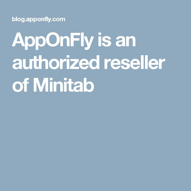AppOnFly is an authorized reseller of Minitab
