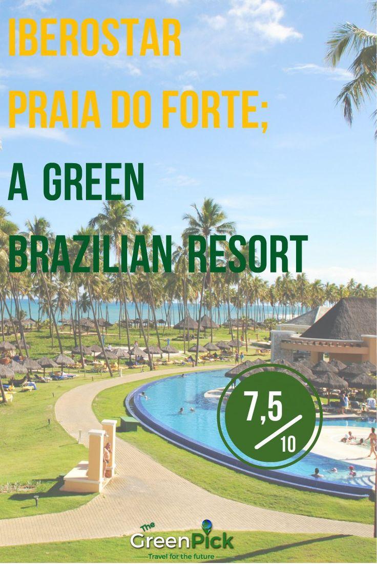 iberostar praia do forte green brazilian resort  green hotel responsible travel
