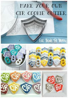Make your own CTR shield cookie cutter. It isn't very hard! You'll be on your way to making adorable CTR sugar cookies.