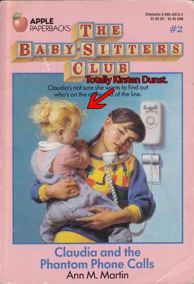 "12 facts about the babysitters club that will blow your mind    Kirsten Dunst's first modeling job was posing for the book cover for ""Claudia And The Phantom Phone Calls."""