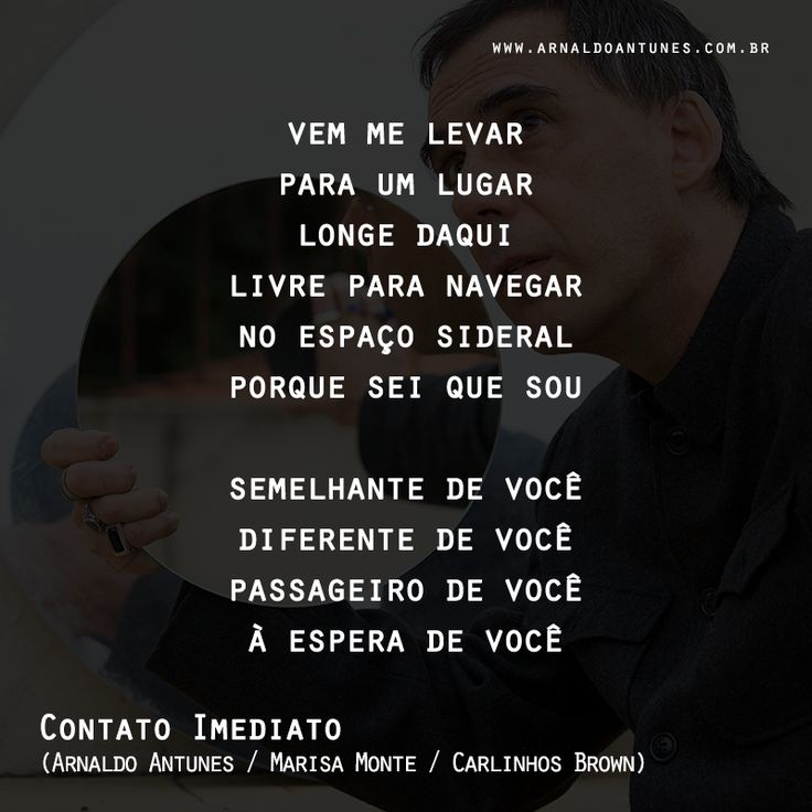 Contato Imediato - Compositores: Arnaldo Antunes / Marisa Monte / Carlinhos Brown