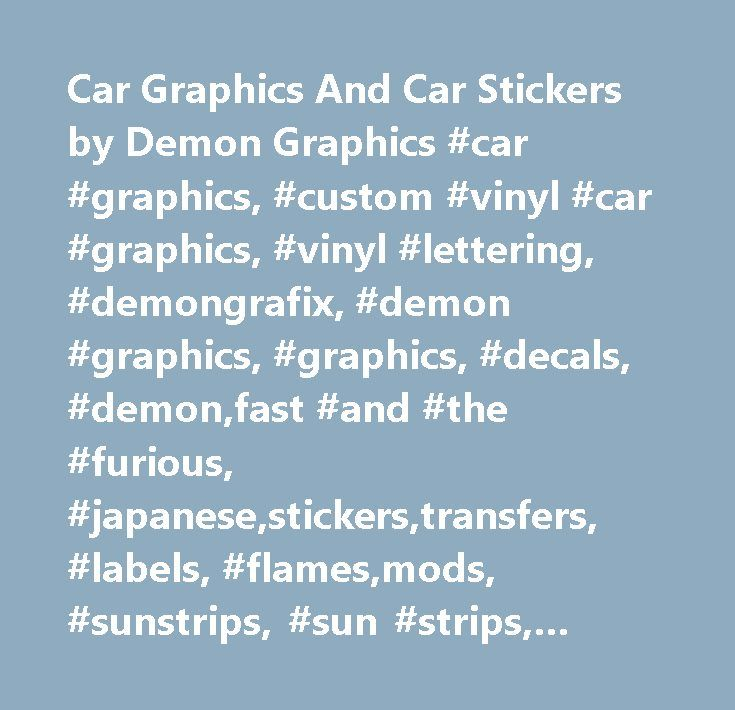 Car Graphics And Car Stickers by Demon Graphics #car #graphics, #custom #vinyl #car #graphics, #vinyl #lettering, #demongrafix, #demon #graphics, #graphics, #decals, #demon,fast #and #the #furious, #japanese,stickers,transfers, #labels, #flames,mods, #sunstrips, #sun #strips, #number #plates, #number #plate #makers, #demon #plates, #gt #grafix, #signs #manchester…