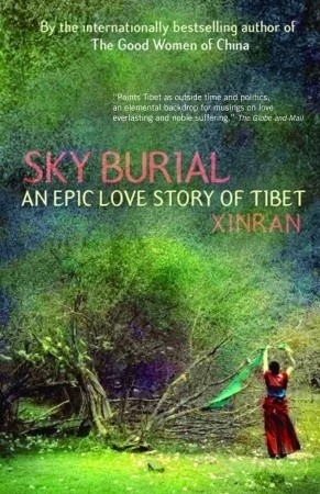 "Xue Xinran ""Sky Burial. An Epic Love Story of Tibet"" (ENG)"