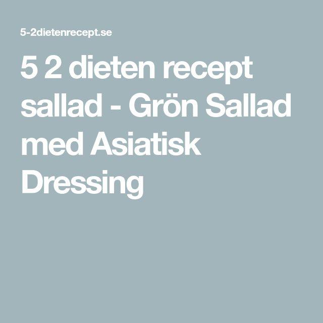 5 2 dieten recept sallad - Grön Sallad med Asiatisk Dressing