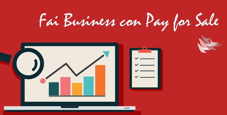 Il miglior strumento per il tuo business online.... www.payforsale.it
