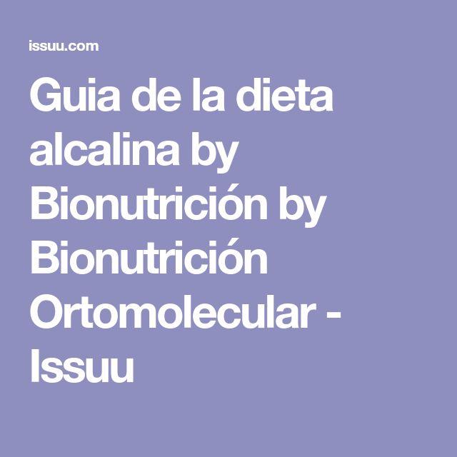Guia de la dieta alcalina by Bionutrición by Bionutrición Ortomolecular - Issuu