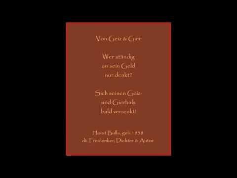 """Das Gedicht """"Von Geiz & Gier"""" - handelt davon, dass die schamlose, rücksichtslose Profit-, Hab- und Machtgier der Wenigen - Sie eines Tages selber einholt und überrollt, das Leben, das Volk und die Bürger werden sie eines Tages für ihren Egoismus, für ihre rücksichtslose, niederträchtige Profit-, Hab- und Machtgier bestrafen! - Gedichte - Zitate - Quotes - deutsch"""