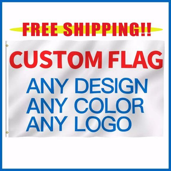 Custom Printed Flag Personalized Flags Custom Flags Design Your Own Flag Custom Banner Flags Custom Lo Design Your Own Flag Personalized Flag Custom Flags