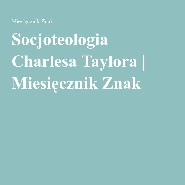 Socjoteologia Charlesa Taylora | Miesięcznik Znak