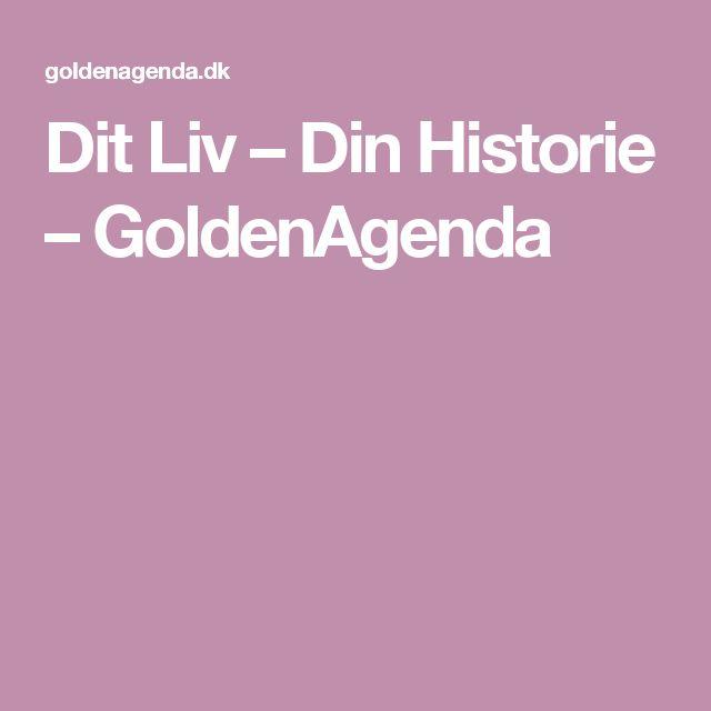 Dit Liv – Din Historie – GoldenAgenda