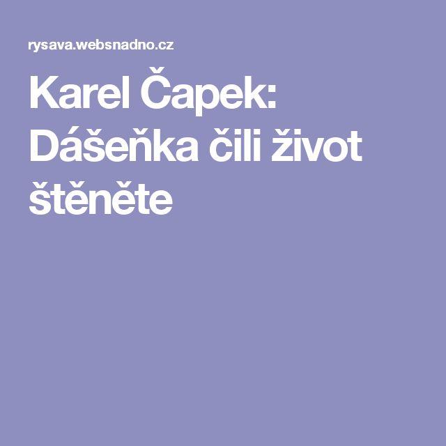 Karel Čapek: Dášeňka čili život štěněte
