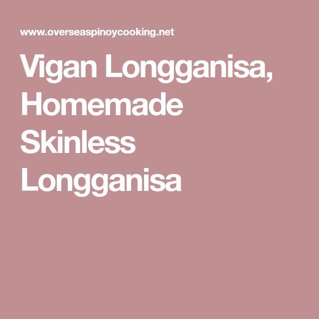 Vigan Longganisa, Homemade Skinless Longganisa