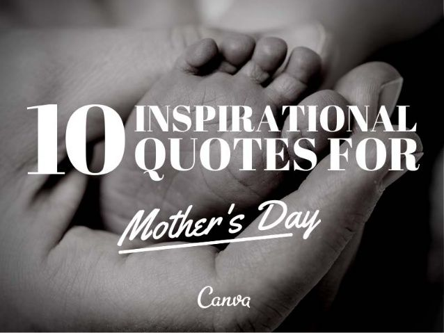 10 Inspirational Quotes for Mother's Day by Guy Kawasaki via slideshare