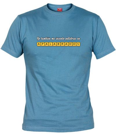 Camiseta Apalabrados. Camiseta para todos los jugadores de Apalabrados y que en algún momento se han inventado palabras para conseguir puntos.