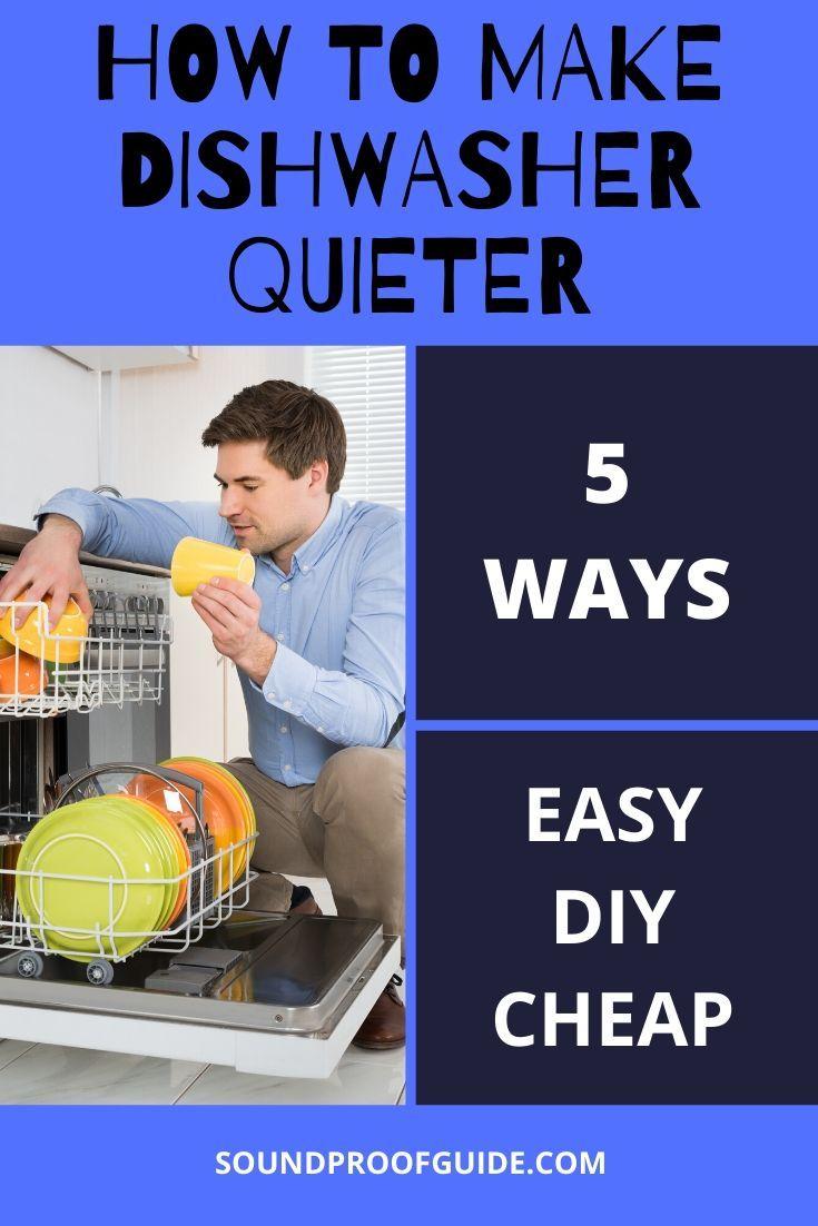 Soundproofing A Dishwasher 5 Easy Diy Ways Sound Proofing Dishwasher Easy Diy