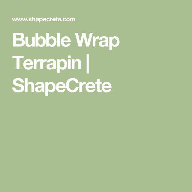 Bubble Wrap Terrapin | ShapeCrete
