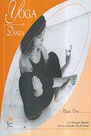 Yoga e Danza    di Corte Chiara  Editore: Editoriale Delfino  Prezzo: € 24,00    Informazioni: prefazione di Gabriella Cella Al-Chamali, introduzione dell'autrice, foto di Rosangela Mammola. - pp. 112, interamente illustrato b/n, Redecesio di Segrate (MI)