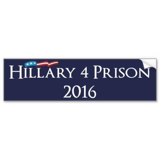 """""""Hillary Clinton 4 Prison 2016"""" Car Bumper Sticker - Political Campaigns & Elections - Humor"""