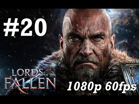 Lords of the Fallen Gameplay Walkthrough Part 20 No Commentary - Annihilator Adys & Lost Brothers - YouTube