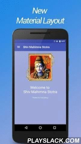 Shiv Mahimna Stotra  Android App - playslack.com ,  Lord Shiva is considered as one of the three main Deity [ The three forms of God – Brahma (creator), Vishnu (sustainer) and Mahesh or Shiva (destroyer) ] of Hindus. Aadi Shankaracharya has written quite a few stotras (songs of worship) on Lord Shiva.This app has an extremely simple and user friendly interface. Upon loading, you are immediately taken to the actual Text; no more clicking and navigating through meaningless screens.Happy Maha…