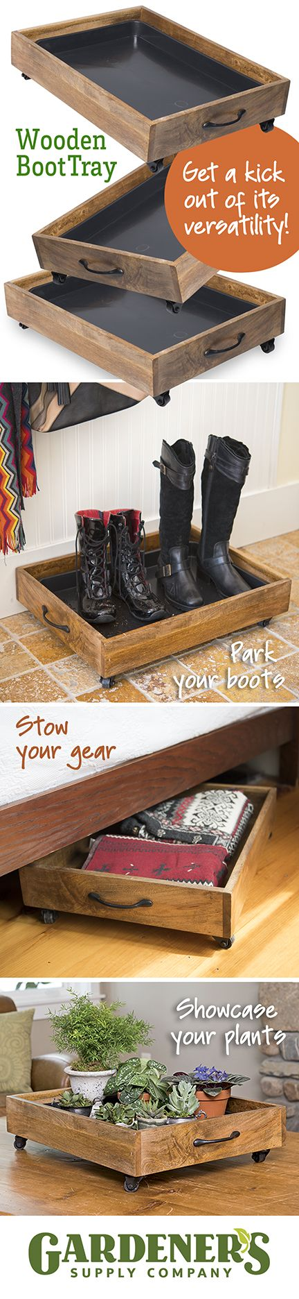 Our versatile Wooden Boot Tray is perfect for so many uses. Its waterproof liner protects surfaces from mud and water. Wheels and handle make it easy to move.