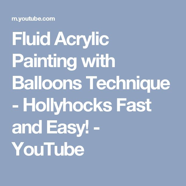 Fluid Acrylic Painting with Balloons Technique - Hollyhocks Fast and Easy! - YouTube