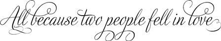 All Because Two People Fell In Love: Lacy Bella | Personalized Vinyl Lettering and Wall Decals