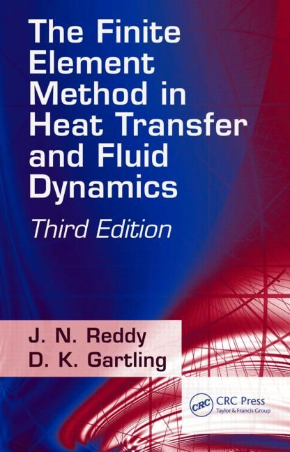 The Finite Element Method in Heat Transfer and Fluid Dynamics, Third Edition book cover