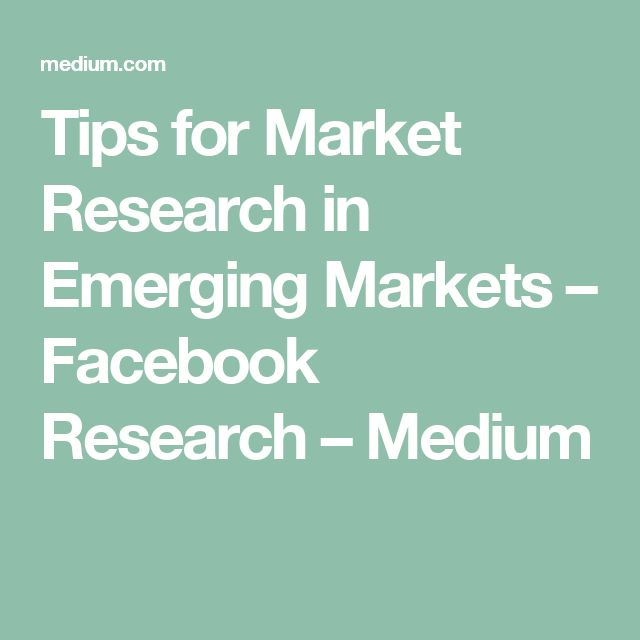 Tips for Market Research in Emerging Markets – Facebook Research – Medium