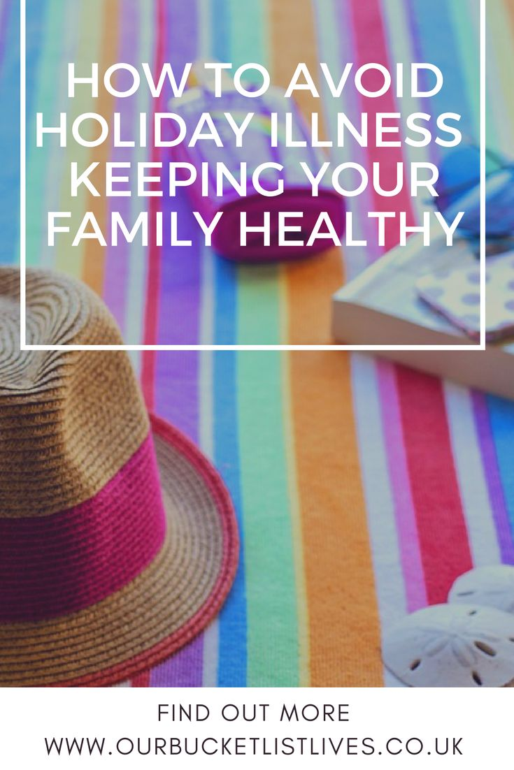 Top tips on how to avoid family illness while on holiday. Keeping your family healthy while on holiday #familyhealth #holidays #travel #familytravel