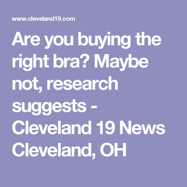 Are you buying the right bra? Maybe not, research suggests - Cleveland 19 News Cleveland, OH
