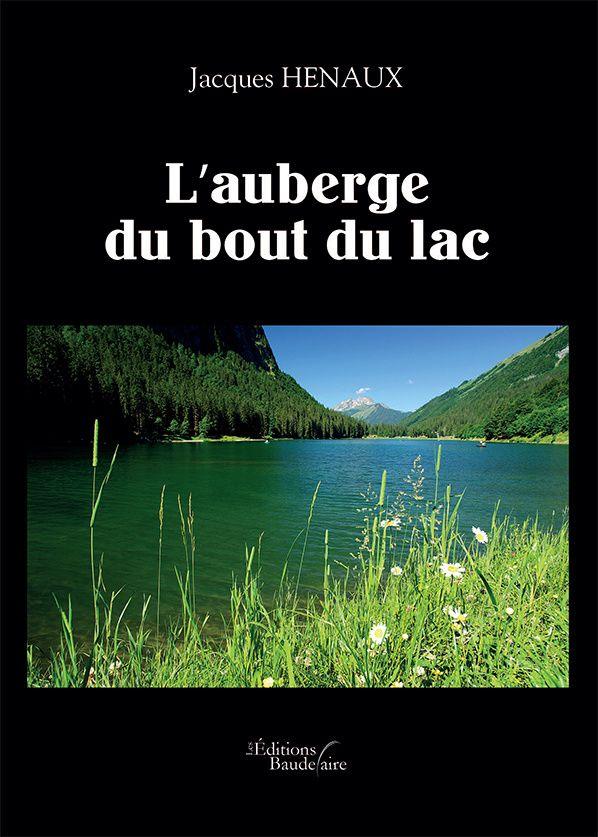 L'auberge du bout du lac est un roman policier écrit par Jacques HENAUX et publié aux éditions Baudelaire. Autour d'un lac en Haute-Savoie, une jeune femme disparaît...le suspense commence L'auberge du bout du lac Jacques HENAUX L'auberge du bout du lac...