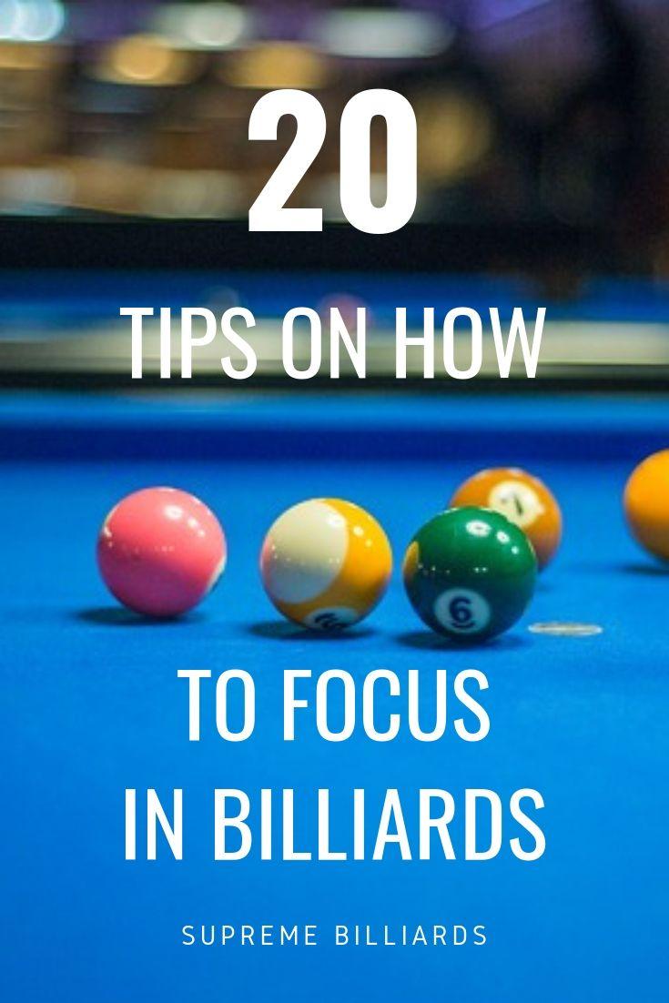 20 Tips On How To Focus In Billiards Billiards Billiards Pool Pool Table
