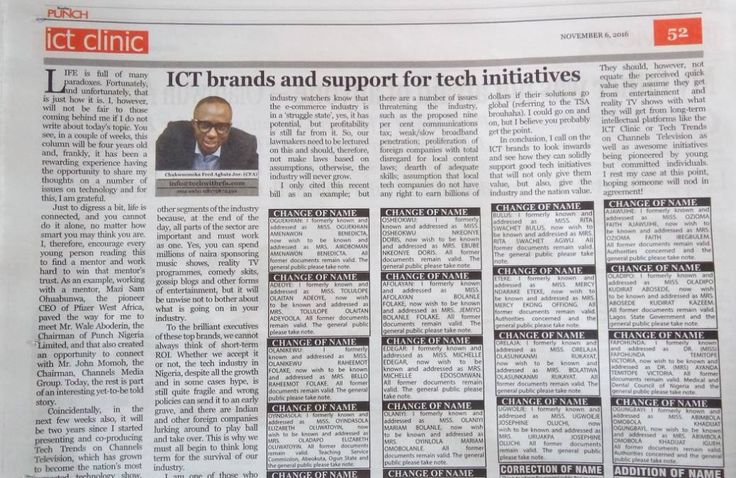 My piece in today's Punch speaks of the need for ICT Brands (Telcos OEMs ecommerce Fintech Software Dev. Multinationals etc) to support more Tech initiatives.  I am not asking them to stop spending billions on other non-tech stuff like Entertainment Comedy Gossip etc. It's a free world but..... Read more on Page 52 of today's Punch Newspaper or http://j.mp/2fqQYvD #truth #technology