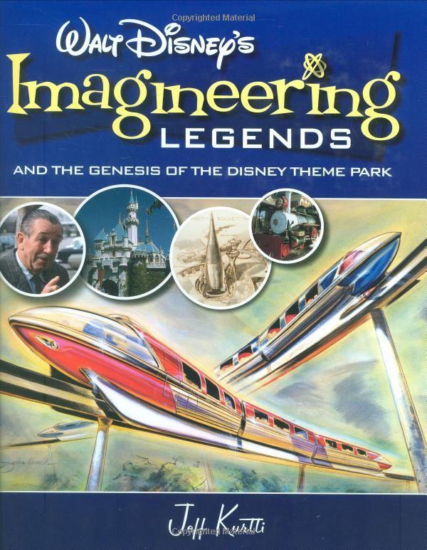 Walt Disney's Imagineering Legends and the Genesis of the Disney Theme Park: Jeff Kurtti, Bruce Gordon: 9780786855599: Amazon.com: Books