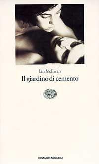 Il giardino di cemento - Ian McEwan - 334 recensioni su Anobii